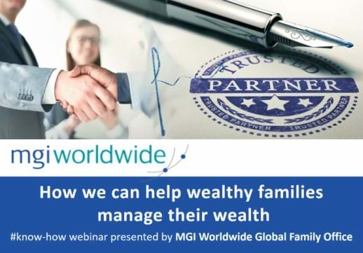 MGI Worldwide's Global Family Office Experts receive an excellent response to their recent webinar. Missed the live event? Watch the recording now!